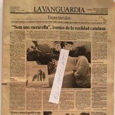 Coleccionismo Periódico La Vanguardia: LA VANGUARDIA - SABADO 11 JUNIO 1988 - ESPECTACULOS - SOM UNA MERAVELLA - IRONIAS DE LA REALIDA -. Lote 134878674
