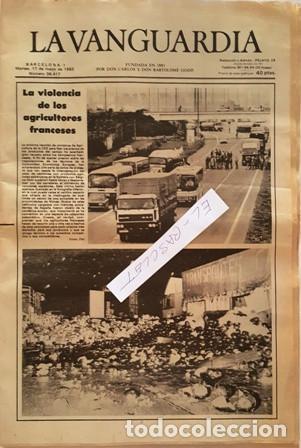 LA VANGUARDIA Nº 36.417 - MARTES 17 DE MAYO 1983 - LA VIOLENCIA DE LOS AGRICULTORES FRANCESES (Coleccionismo - Revistas y Periódicos Modernos (a partir de 1.940) - Periódico La Vanguardia)