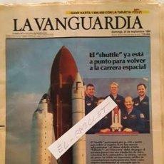Coleccionismo Periódico La Vanguardia: LA VANGUARDIA Nº 38.356 - EL - SHUTTLE - YA ESTA A PUNTO DE VOLVER ALA CARRERA ESPACIAL -. Lote 134878834