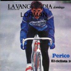 Coleccionismo Periódico La Vanguardia: PERICO DELGADO ENTREVISTA 8 PAGINAS 6 FOTOS MARIBEL- VERDÚ 6 PAGINAS 3 FOTOS MAYO DE 1989. Lote 142626082