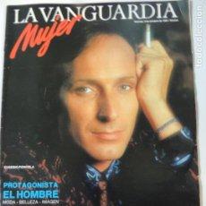 Coleccionismo Periódico La Vanguardia: REVISTA SUPLEMENTO LA VANGUARDIA MUJER OCTUBRE 1985 - EUSEBIO PONCELA . Lote 142699754