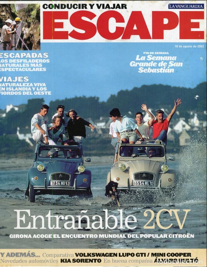 REVISTA ESCAPE - ENTRAÑABLE 2 CV - SEMANA GRANDE DE S SEBASTIAN- SUMARIO COMPLETO EN FOTO ADICIONAL (Coleccionismo - Revistas y Periódicos Modernos (a partir de 1.940) - Periódico La Vanguardia)