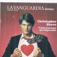 Coleccionismo Periódico La Vanguardia: REVISTA LA VANGUARDIA AGOSTO 1988 SUPERMAN CHRISTOPHER REEVE. Lote 148958298