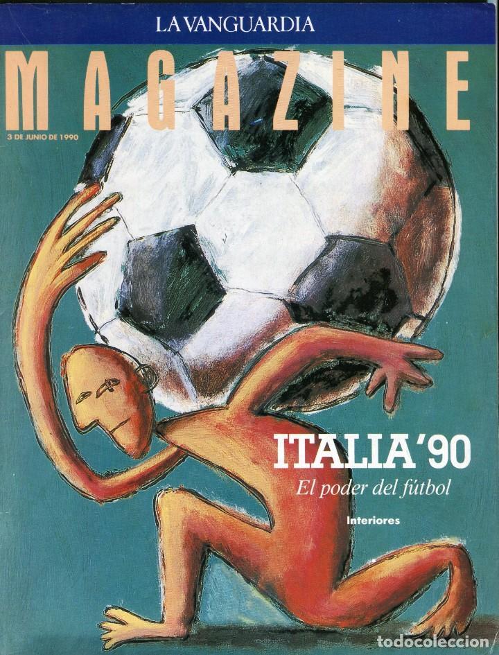 MAGAZINE -FUTBOL ITALIA'90 35 PAGINAS MAS DE 90 FOTOS DE EQUIPOS, JUGADORES...EXCELENTE -AÑO 1990 (Coleccionismo - Revistas y Periódicos Modernos (a partir de 1.940) - Periódico La Vanguardia)