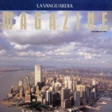 Coleccionismo Periódico La Vanguardia: MAGAZINE-NUEVA YORK 8 PAGINAS 12 FOTOS - LEOPOLDO POMES MIRADA A CIUTAT VELLA 7 FOTOS 1992. Lote 152519358