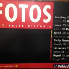 Coleccionismo Periódico La Vanguardia: FOTOS QUE HACEN HISTORIA - EL MUNDO ENTRE DOS GUERRAS - 50 LÁMINAS. Lote 158314818