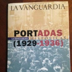 Coleccionismo Periódico La Vanguardia: PORTADAS HISTÓRICAS - 1929-1936 -. Lote 158315530
