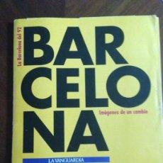Coleccionismo Periódico La Vanguardia: LA BARCELONA DEL 92. IMAGENES DE UN CAMBIO - 13 FASCÍCULOS + UN PLANÓGRAFO. Lote 158429194