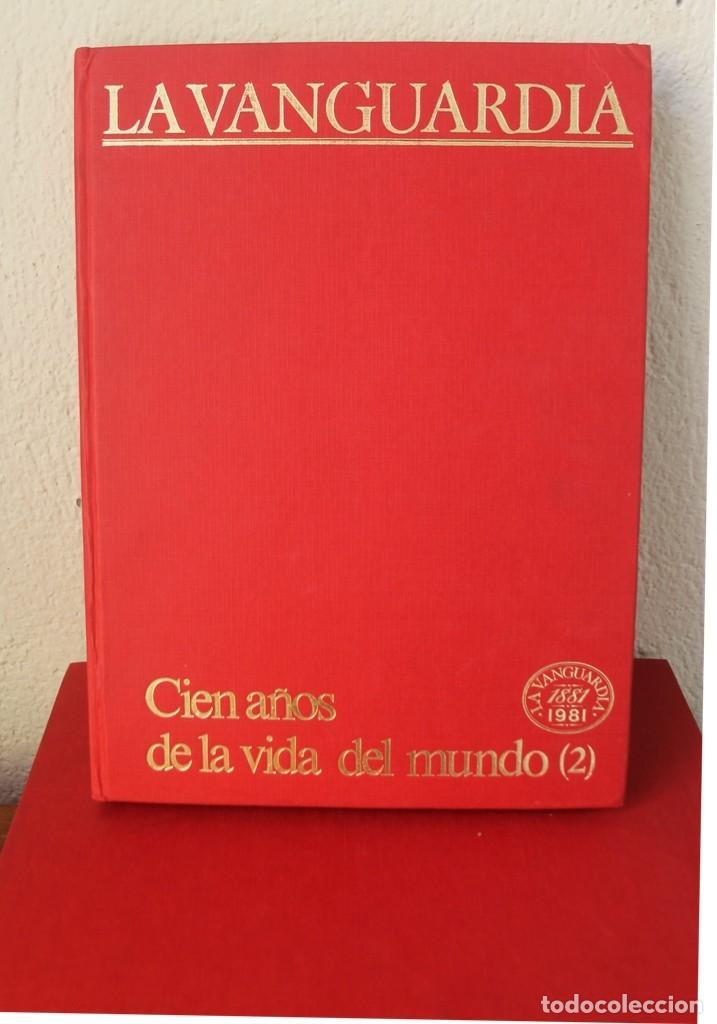 Coleccionismo Periódico La Vanguardia: CENTENARIO LA VANGUARDIA 1881-1981 CUATRO TOMOS EN PERFECTO ESTADO PASTAS DURAS VER FOTOGRAFIAS - Foto 4 - 166054570