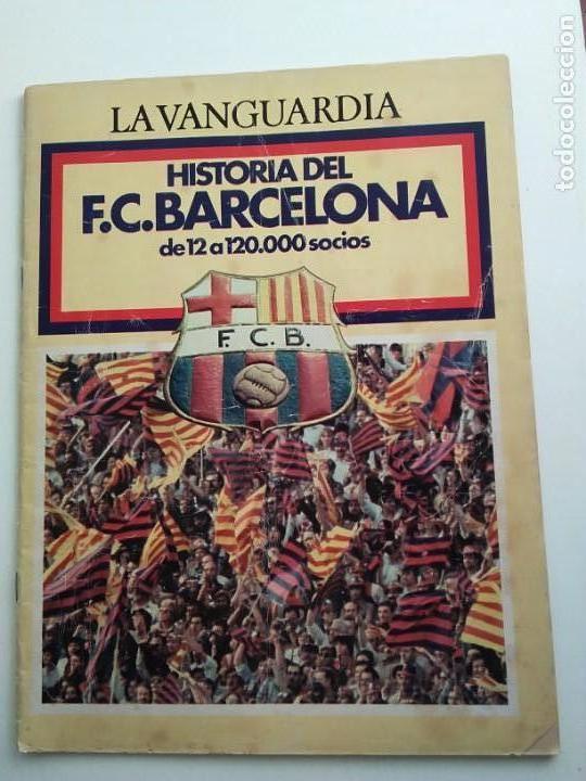 HISTORIA DEL F.C. BARCELONA, DE 12 A 120.000 SOCIS (Coleccionismo - Revistas y Periódicos Modernos (a partir de 1.940) - Periódico La Vanguardia)