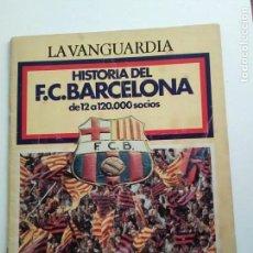 Coleccionismo Periódico La Vanguardia: HISTORIA DEL F.C. BARCELONA, DE 12 A 120.000 SOCIS. Lote 167961932