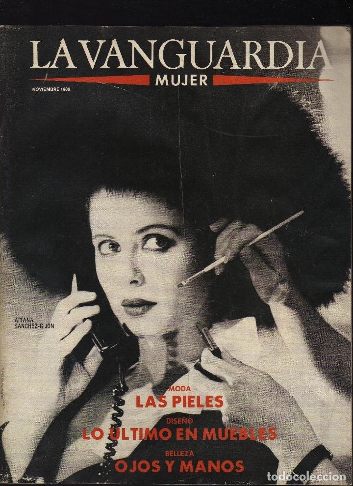 LA VANGUARDIA MUJER · NOVIEMBRE,1989 · PESO: 195 GRAMOS · EN PORTADA: AITANA SÁNCHEZ-GIJÓN (Coleccionismo - Revistas y Periódicos Modernos (a partir de 1.940) - Periódico La Vanguardia)