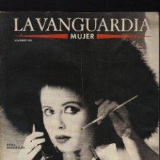 Coleccionismo Periódico La Vanguardia: LA VANGUARDIA MUJER · NOVIEMBRE,1989 · PESO: 195 GRAMOS · EN PORTADA: AITANA SÁNCHEZ-GIJÓN. Lote 177194254