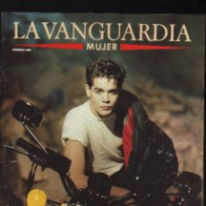 Coleccionismo Periódico La Vanguardia: LA VANGUARDIA MUJER · FEBRERO,1989 · PESO: 192 GRAMOS · EN PORTADA: JORGE SANZ . Lote 177195447