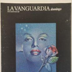 Coleccionismo Periódico La Vanguardia: REVISTA LA VANGUARDIA DOMINGO 2 DE AGOSTO DE 1987 MARILYN MONROE ESCLARECIDOS LOS RONALDOS. Lote 186249358