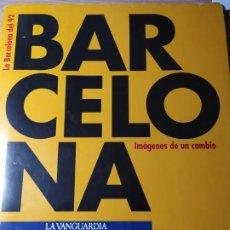 Coleccionismo Periódico La Vanguardia: LA BARCELONA DEL 92 - IMÁGENES DE UN CAMBIO. Lote 190852607