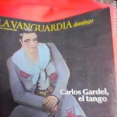 Coleccionismo Periódico La Vanguardia: REVISTA 6/1985 LA VANGUARDIA.- CARLOS GARDEL,EL TANGO, FERNANDI FERNAN GÓMEZ,LA BARCELONA TOPICA ,. Lote 191906701