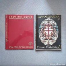 Coleccionismo Periódico La Vanguardia: CIEN AÑOS DE LA VIDA CATALANA - LA VANGUARDIA. Lote 198178715