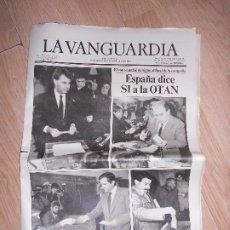 Collectionnisme Journal La Vanguardia: LA VANGUARDIA Nº 37.436 13 MARZO 1986 - ESPAÑA DICE SI A LA OTAN. Lote 202793172