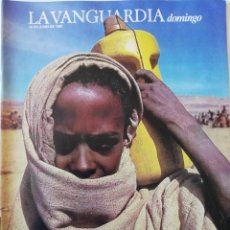 Coleccionismo Periódico La Vanguardia: REVISTA LA VANGUARDIA DOMINGO 30 DE JUNIO DE 1985 ETIOPÍA BRION O'NEILL RADIO FUTURA. Lote 202988073