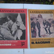 Coleccionismo Periódico La Vanguardia: LA VANGUARDIA , EL RACISMO, 2 FASCICULOS, COMPLETO. Lote 204975605