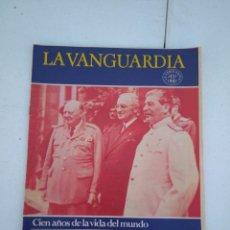 Coleccionismo Periódico La Vanguardia: LA VANGUARDIA , CIEN AÑOS DE LA VIDA EN EL MUNDO - LOS GRANDES DE LA POLÍTICA INTERNACIONAL. Lote 204976018