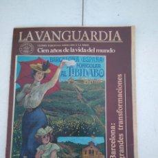 Coleccionismo Periódico La Vanguardia: LA VANGUARDIA , CIEN AÑOS DE LA VIDA EN EL MUNDO - BARCELONA, GRANDES TRANSFORMACIONES. Lote 204976282