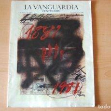 Coleccionismo Periódico La Vanguardia: LA VANGUARDIA. CENTENARIO 1881-1981. PORTADA TÀPIES. Lote 208954950