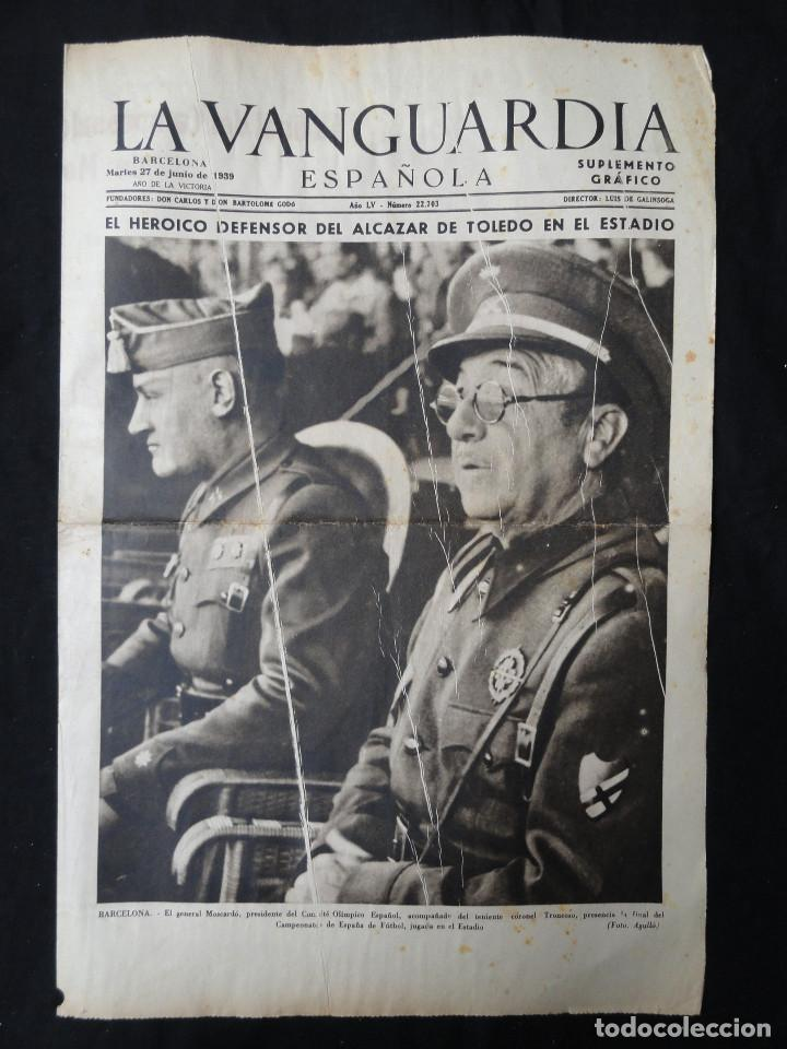 LA VANGUARDIA - SUPLEMENTO GRÁFICO - 27 JUNIO 1939 - EL HEROICO DEFENSOR DEL ALCAZAR DE TOLEDO. 4 PP (Coleccionismo - Revistas y Periódicos Modernos (a partir de 1.940) - Periódico La Vanguardia)