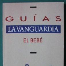 Coleccionismo Periódico La Vanguardia: GUIA LA VANGUARDIA 5 EL BEBE. Lote 220293258