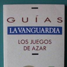 Coleccionismo Periódico La Vanguardia: GUIA LA VANGUARDIA 13 LOS JUEGOS DE AZAR. Lote 220293363