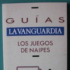 Coleccionismo Periódico La Vanguardia: GUIA LA VANGUARDIA 14 LOS JUEGOS DE NAIPES. Lote 220293393