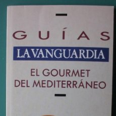 Coleccionismo Periódico La Vanguardia: GUIA LA VANGUARDIA 18 EL GOURMET DEL MEDITERRANEO. Lote 220293452