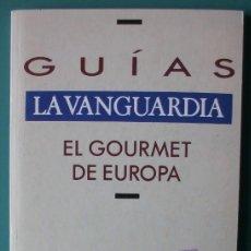 Coleccionismo Periódico La Vanguardia: GUIA LA VANGUARDIA 19 EL GOURMET DE EUROPA. Lote 220293498