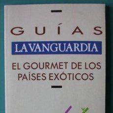 Coleccionismo Periódico La Vanguardia: GUIA LA VANGUARDIA 20 EL GOURMET DE LOS PAISES EXOTICOS. Lote 220293542