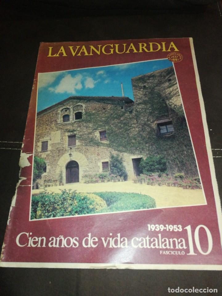 LA VANGUARDIA, 100 AÑOS DE VIDA CATALANA, FASCICULO 10. (Coleccionismo - Revistas y Periódicos Modernos (a partir de 1.940) - Periódico La Vanguardia)