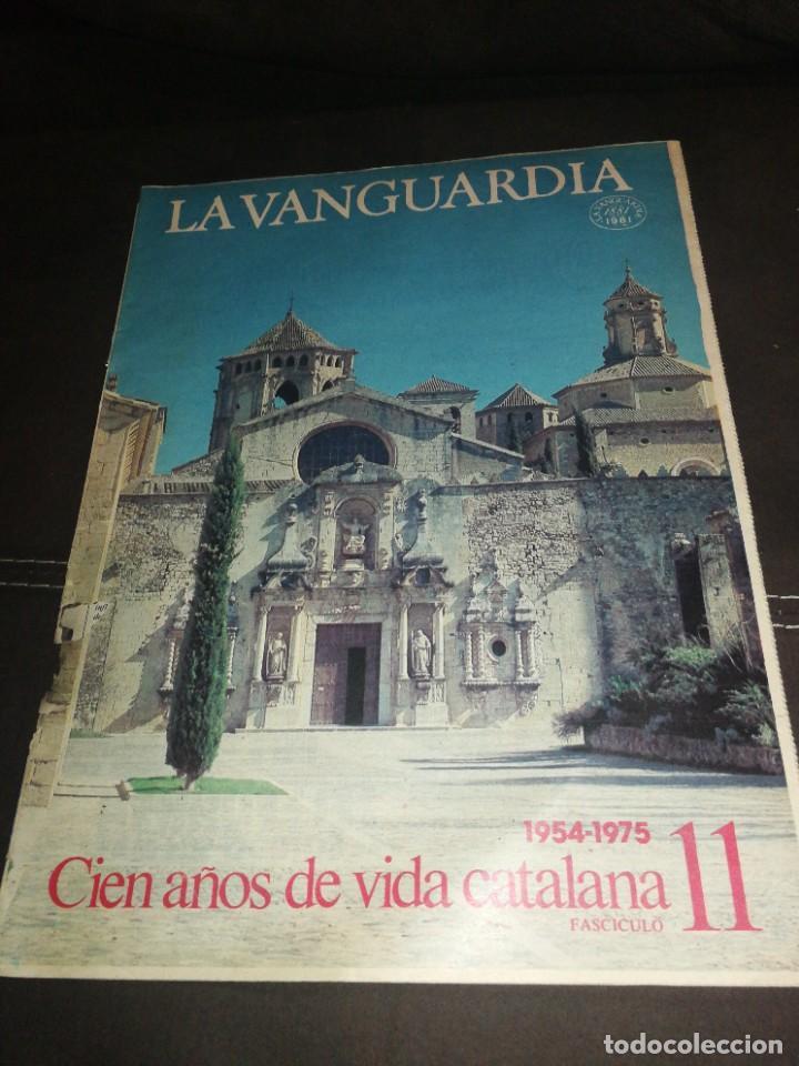 LA VANGUARDIA, 100 AÑOS DE VIDA CATALANA, FASCICULO 11. (Coleccionismo - Revistas y Periódicos Modernos (a partir de 1.940) - Periódico La Vanguardia)