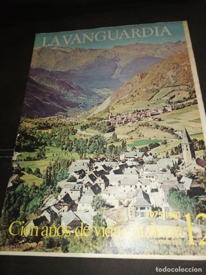 LA VANGUARDIA, 100 AÑOS DE VIDA CATALANA, FASCICULO 12. (Coleccionismo - Revistas y Periódicos Modernos (a partir de 1.940) - Periódico La Vanguardia)