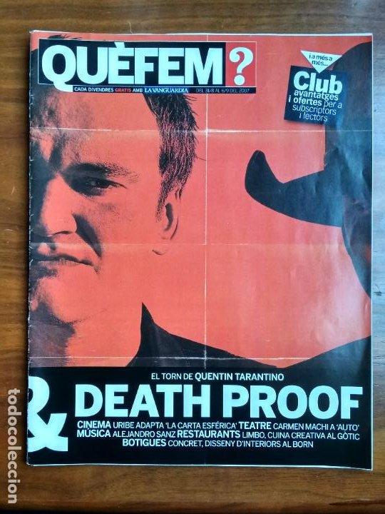 REVISTA QUÈ FEM? LA VANGUARDIA TEMA DE PORTADA: DEATH PROOF QUENTIN TARANTINO 2007 (Coleccionismo - Revistas y Periódicos Modernos (a partir de 1.940) - Periódico La Vanguardia)