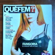 Coleccionismo Periódico La Vanguardia: REVISTA QUÈ FEM? LA VANGUARDIA TEMA DE PORTADA: FANGORIA ALASKA NANCYS RUBIAS MARIO VAQUERIZO 2007. Lote 236662255