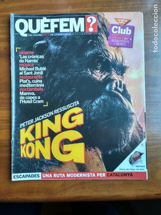 REVISTA QUÈ FEM? LA VANGUARDIA TEMA DE PORTADA: KING KONG PETER JACKSON (Coleccionismo - Revistas y Periódicos Modernos (a partir de 1.940) - Periódico La Vanguardia)