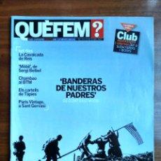 Coleccionismo Periódico La Vanguardia: REVISTA QUÈ FEM? LA VANGUARDIA TEMA DE PORTADA: BANDERAS DE NUESTROS PADRES CLINT EASTWOOD. Lote 236666325