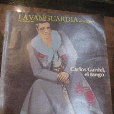 Coleccionismo Periódico La Vanguardia: SUPLEMENTO DOMINGO PERIODICO LA VANGUARDIA . 1985 . CARLOS GARDEL . EL TANGO . FERNANDO FERNAN GOMEZ. Lote 241315250