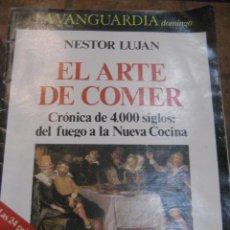 Coleccionismo Periódico La Vanguardia: SUPLEMENTO DOMINGO PERIODICO LA VANGUARDIA . 1983 . EL ARTE DE COMER NESTOR LUJAN. Lote 241317715