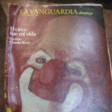 Coleccionismo Periódico La Vanguardia: SUPLEMENTO DOMINGO PERIODICO LA VANGUARDIA . 1983 CHARLIE RIVEL . CIRCO. Lote 241431720