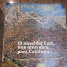 Coleccionismo Periódico La Vanguardia: SUPLEMENTO DOMINGO PERIODICO LA VANGUARDIA . 1984 EL TUNEL DEL CADI INAUGURACION. Lote 241435435