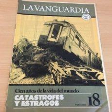 Coleccionismo Periódico La Vanguardia: LA VANGUARDIA - 100 AÑOS DE LA VIDA DEL MUNDO (1881-1981) Nº 18 - CATÁSTROFES Y ESTRAGOS. Lote 244436350