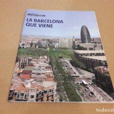 Coleccionismo Periódico La Vanguardia: LA BARCELONA QUE VIENE (LA VANGUARDIA). Lote 260353860