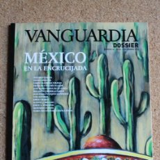 Coleccionismo Periódico La Vanguardia: REVISTA VANGUARDIA DOSSIER Nº 44. JULIO / SEPTIEMBRE 2012. MEXICO EN LA ENCRUCIJADA. Lote 265752369