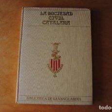 Colecionismo Jornal La Vanguardia: LIBRO LA SOCIEDAD CIVIL CATALANA BIBLIOTECA LA VANGUARDIA. Lote 268287964